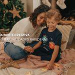 Manualidades navideñas para niños: ¡descúbrelas!